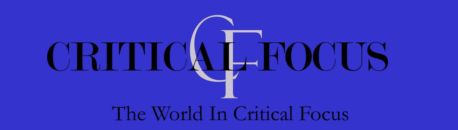 The World In Critical Focus