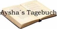 Aysha´s Tagebuch