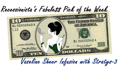 spoiled+pretty+vaseline+sheer+infusion+stratys+3 Recessionistas Fabuless Pick of the Week, Plus a Giveaway!