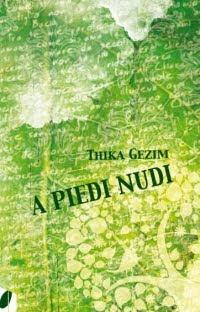 A piedi nudi - le poesie di Gezim Thika