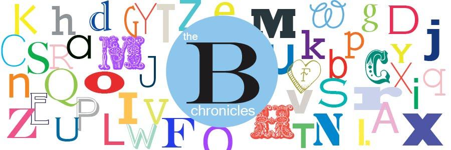 The B Chronicles