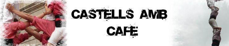 Castells amb cafè...