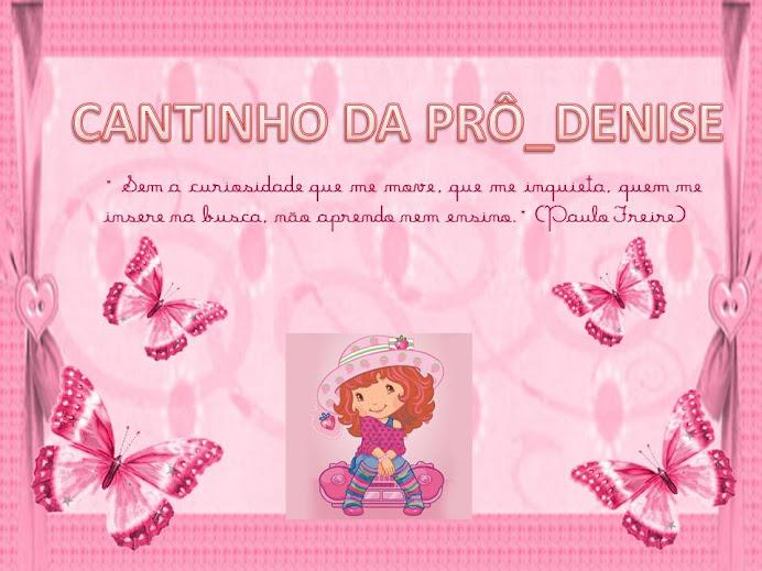 CANTINHO DA PRÔ_DENISE