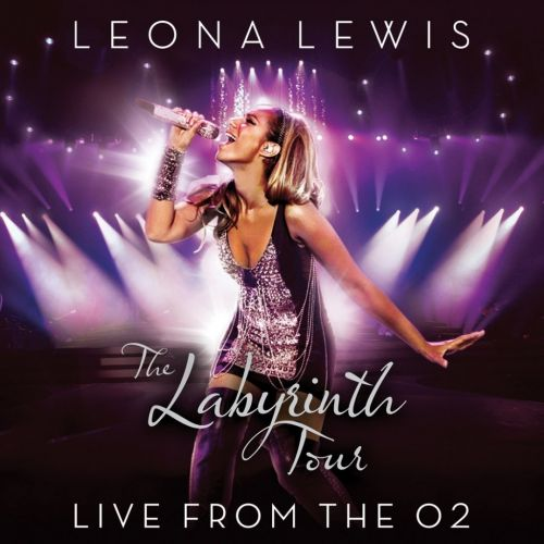 Artist - Leona Lewis. Album - The Labyrinth Tour – Live At The O2