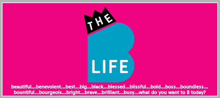 "The ""B-Life"""