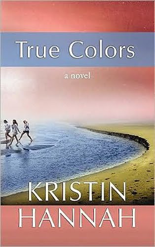 other great books by kristin hannah - True Colors Book