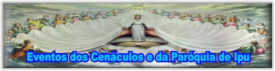 Eventos dos Cenáculos e da Paróquia de Ipu