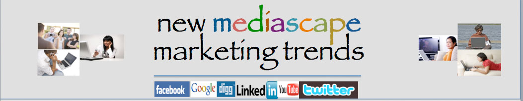 New Mediascape Marketing Trends