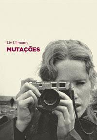 Capa do livro Mutações, de Liv Ullmann, publicada no blog good news de Isabella Lychowski