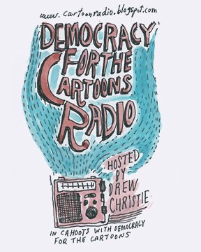 Democracy For the Cartoons Radio Show