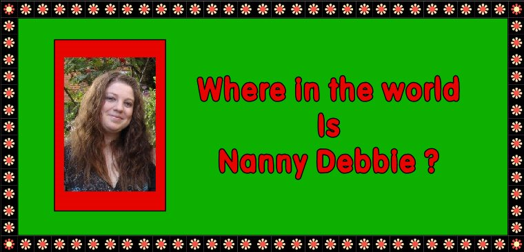 Where in the world is Nanny Debbie ?