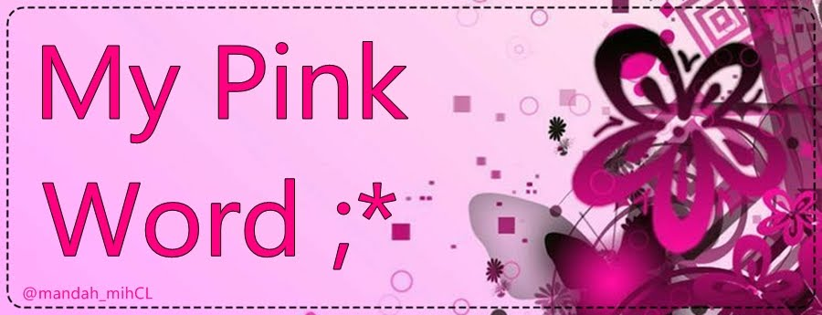 My Pink Word ;*