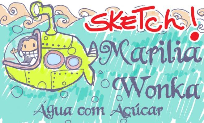 Marília Wonka - Sketch