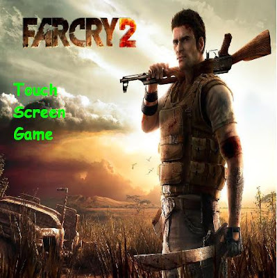 phone game farcry 2 touch screen game mobile nokia lg samsung free
