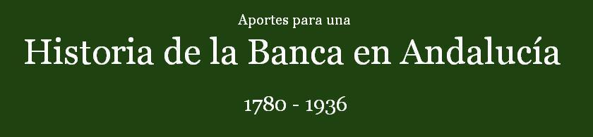Aportes para una Historia de la Banca en Andalucía