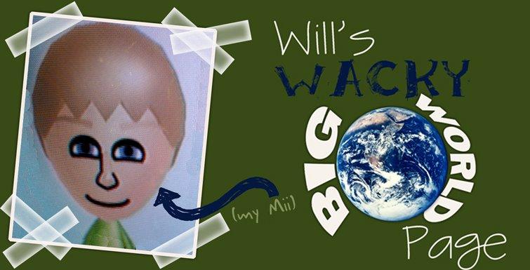 Will's Wacky Big World Page