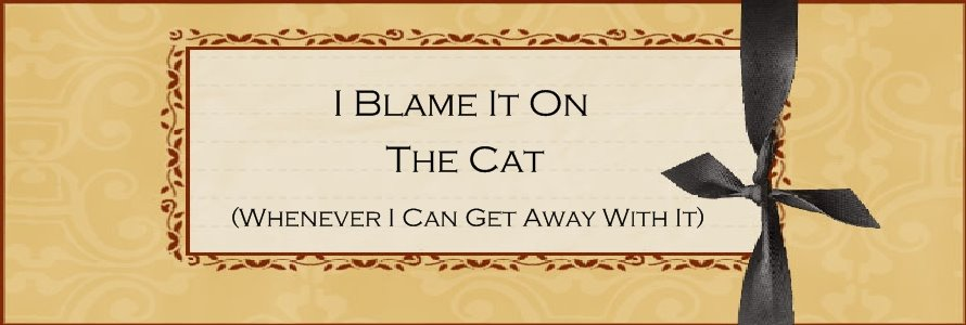 I Blame It On The Cat