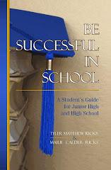 Be Successful In School - A Student's Guide for Junior High and High School