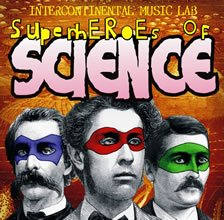SUPERHEROES OF SCIENCE
