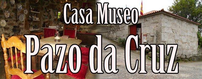 """Casa Museo """"Pazo da Cruz"""""""