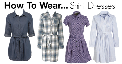 Shirt Dress on Maegal  How To Wear    Shirt Dresses