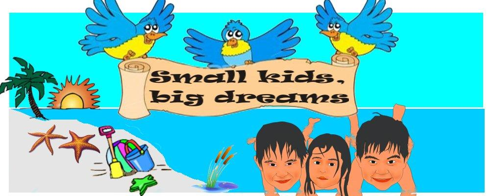 Small Kids, Big Dreams