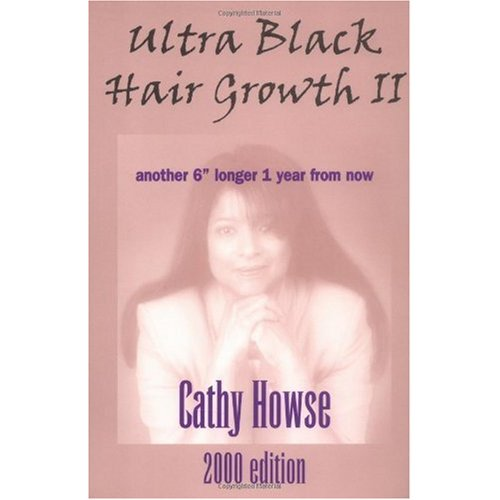 Ultra Black Hair Growth II- I looooooove this book, it is my absolute