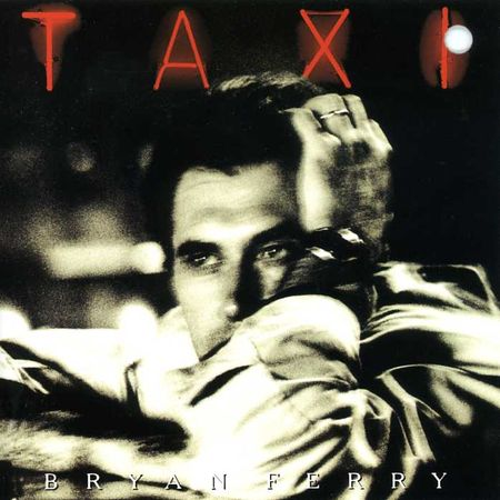 [Bild: Bryan+Ferry+-+Taxi.jpg]