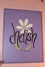 Cherish......