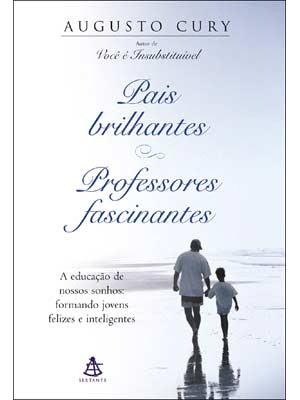 Pais brilhantes – Professores Fascinantes, de Augusto Cury
