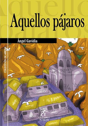 AQUELLOS PÁJAROS - ÁNGEL GAVIDIA