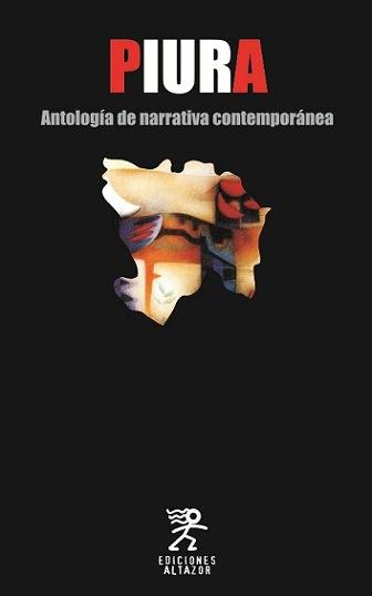 PIURA: ANTOLOGÍA DE NARRATIVA CONTEMPORÁNEA