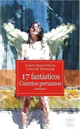 17 FANTÁSTICOS CUENTOS PERUANOS - ANTOLOGÍA