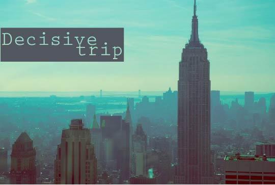 Decisive trip