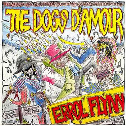 Love is a Dog from Hell - The Dogs D'Amour topic - Página 2 The+Dogs+D%2527Amour+-+Errol+Flynn