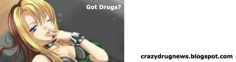 Crazy Drug News