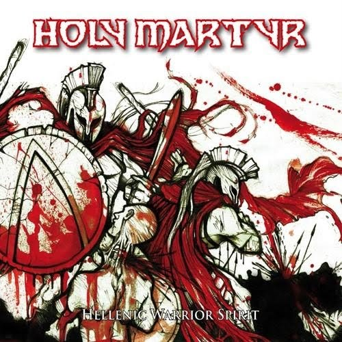 Holy Martyr - Hellenic Warrior Spirit (2008) [mp3@320]
