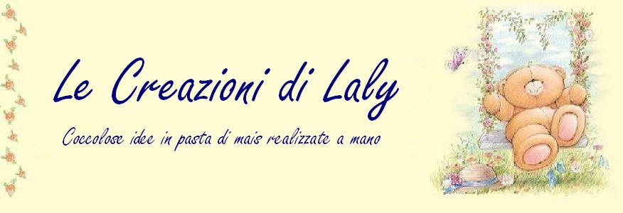 LE CREAZIONI DI LALY