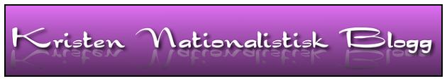 Kristen Nationalistisk Blogg