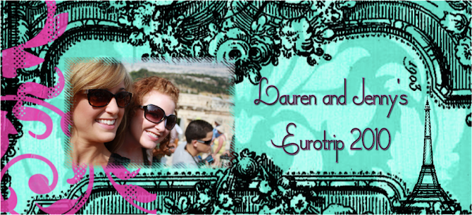 Lauren and Jenny's Eurotrip