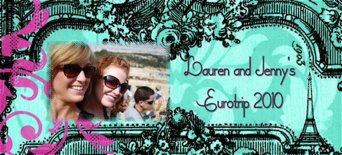 Lauren and Jenny's Eurotrip