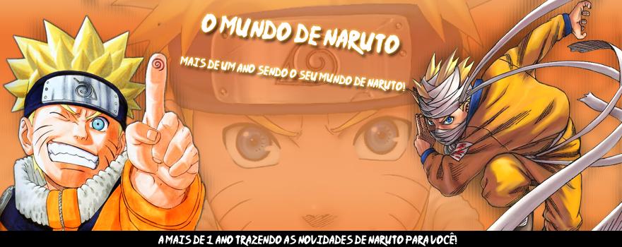 O Mundo de Naruto >> O seu mundo de Naruto está aqui! 1Ano!