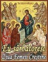 Ziua Femeii Creştine = Duminica Femeilor Mironosiţe