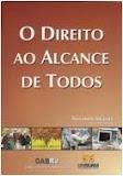 """""""Direito ao Alcance de Todos"""". Rio de Janeiro: OAB/RJ, 2006."""