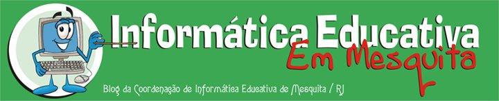 Informatica Educativa - Mesquita / RJ