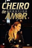 Banda Cheiro de Amor – Acústico (2008)