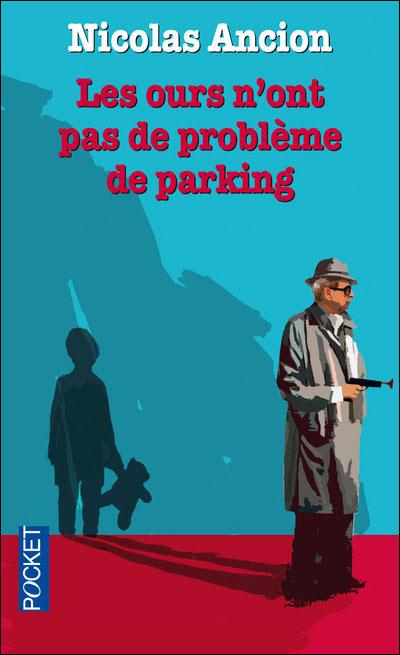 Les ours n'ont pas de problÃ&umlme de parking (French Edition) Nicolas Ancion