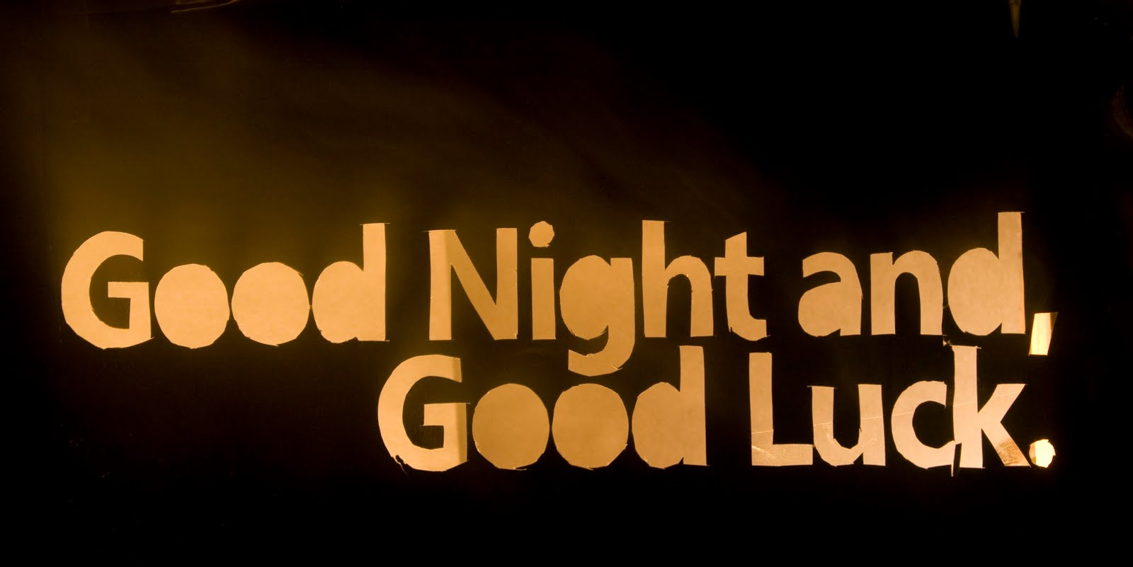 good night and good luck essays Good night and good luck essay - free download as word doc (doc / docx), pdf file (pdf), text file (txt) or read online for free.