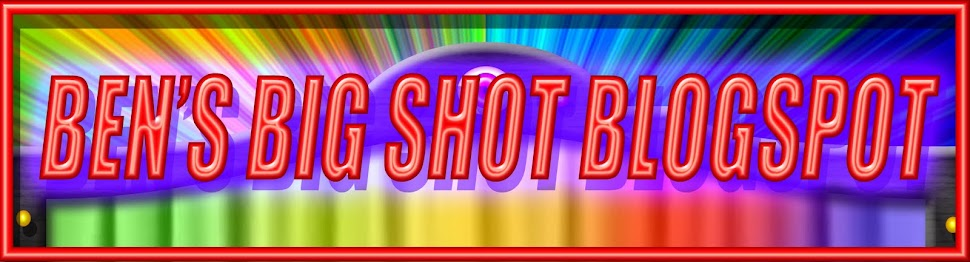 Ben's Big Shot Blogspot