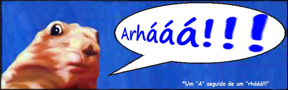 Arhááá!!!